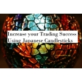 Increase your Trading Success Using Japanese Candlesticks